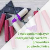 charakterystyka-najpopularniejszych-rodzajow-fajerwerkow-1
