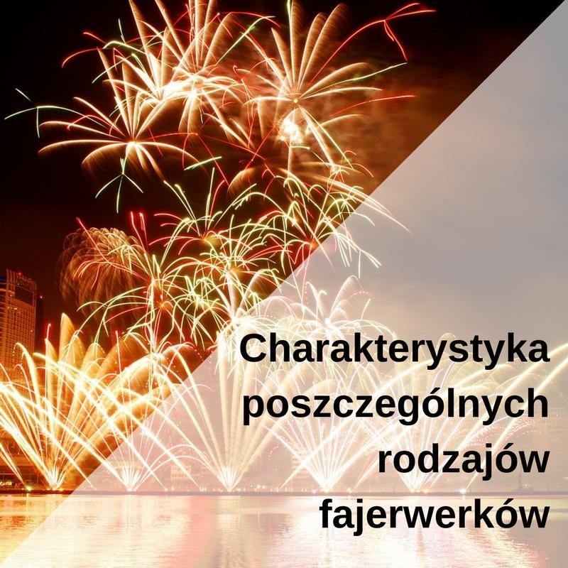 rodzaje_fajerwerkow_charakterystyka
